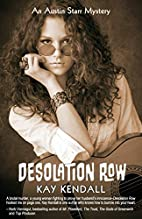 Desolation Row by Kay Kendall