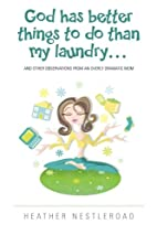 God Has Better Things to do Than My Laundry…