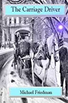 The Carriage Driver by Michael Friedman