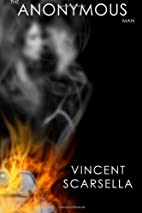 The Anonymous Man by Vincent Scarsella