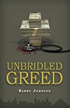 UNBRIDLED GREED, Money is the Motive - Fraud…