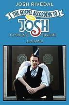 The Gospel According to Josh: A 28-Year…