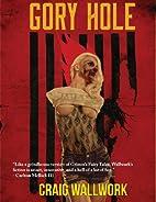 Gory Hole: A Horror Triple Bill by Craig…
