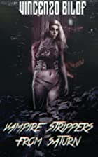 Vampire Strippers from Saturn by Vincenzo…