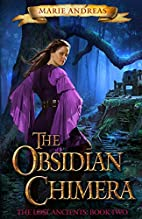 The Obsidian Chimera: The Lost Ancients…