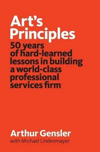 arts-principles-50-years-of-hard-learned-lessons-in-building-a-world-class-professional-services-firm