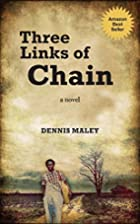 Three Links of Chain by Dennis Maley