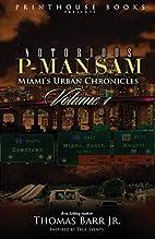 Notorious P-Man Sam: Miami's Urban…