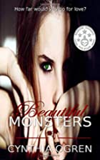 Beautiful Monsters by Cynthia Ogren