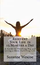 Reinvent Your Life in 15 Minutes a Day: A…
