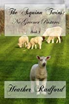 The Asquinn Twins: No Greener Pastures…