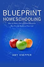 Blueprint Homeschooling: How to Plan a Year…