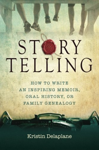 storytelling-how-to-write-an-inspiring-memoir-oral-history-or-family-genealogy