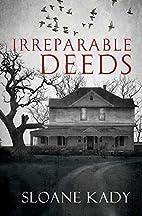 Irreparable Deeds by Sloane Kady