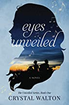 Eyes Unveiled (Unveiled Series, Book 1) by…