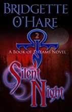 Silent Night (Book of Dreams #2) by…