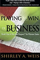 Playing to Win in Business (Just Respect for…