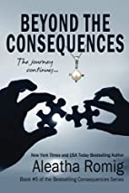 Beyond the Consequences (Consequences, #5)…