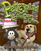 Petey And The Great Cake Caper by James…