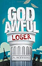 God Awful Loser by S. Acevedo