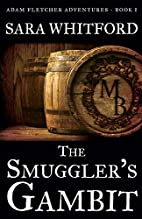 The Smuggler's Gambit (Adam Fletcher…