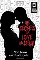 The Secrets of Love and Death by E Van Lowe