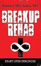 Breakup Rehab: Start Over Stronger by…