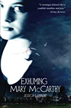 Exhuming Mary McCarthy by Jessica Lamirand
