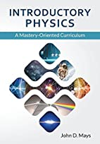 Introductory Physics by John D. Mays