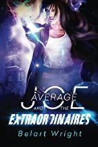 Average Joe and the Extraordinaires (An…