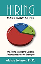 Hiring Made Easy as PIE: The Hiring…