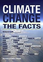 Climate Change: The Facts by J.Abbot