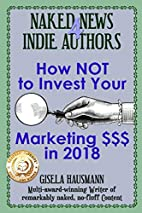 Naked News for Indie Authors How NOT to…