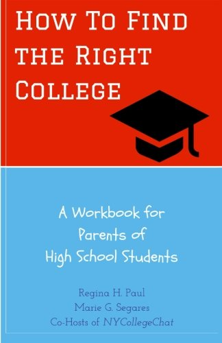 how-to-find-the-right-college-a-workbook-for-parents-of-high-school-students