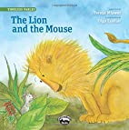 The Lion and the Mouse (Timeless Fables) by…