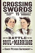 Crossing swords : Mary Baker Eddy vs.…