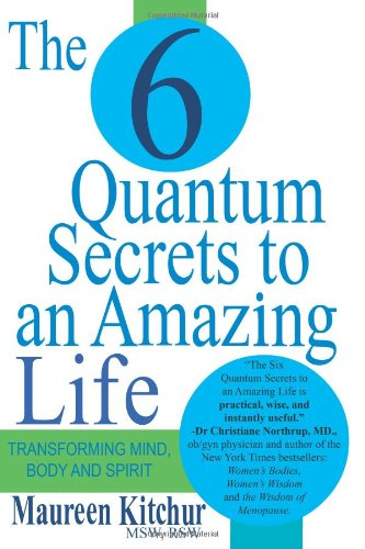 the-6-quantum-secrets-to-an-amazing-life-transforming-mind-body-and-spirit