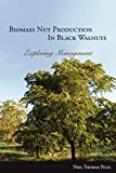 Thomas, Neil: Biomass Nut Production in Black Walnut