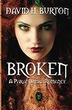 Burton, David H.: Broken: A Paranormal Romance