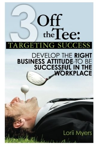3-off-the-tee-targeting-success-develop-the-right-business-attitude-to-be-successful-in-the-workplace