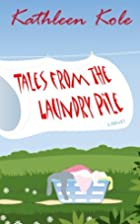 Tales from the Laundry Pile by Kathleen Kole