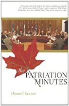 The Patriation Minutes by Howard Leeson