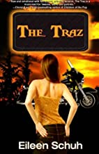 The Traz by Eileen Schuh