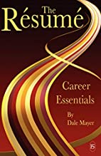 Career Essentials: The Resume by Dale Mayer