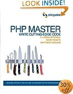 PHP Master: Write Cutting Edge Code