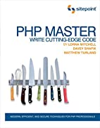 PHP Master: Write Cutting Edge Code by Davey…
