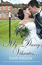 My Darcy Vibrates...: A Collection of Pride…