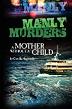 Manly Murders A Mother without a Child by…