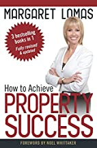 How to Achieve Property Success by Margaret…