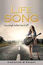 Life Song by Christine M Knight